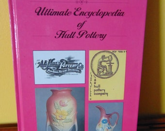 Ultimate Encyclopedia of Hull Pottery , Brenda Roberts , 1992  , Companion Guide  , OOP