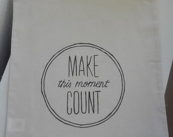 "Jute bags ""make this moment count"" inscription, hand painted"