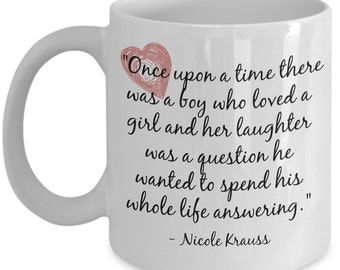 Nicole Krauss Quote Coffee Mug; romantic gift, gift for her, gifts for women, romantic coffee mug, valentine's day gift, made in USA