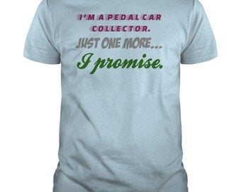 Pedal Car Shirt - Pedal Car Collectors T shirt - Pedal Car Tees - Pedal Car Tshirts - Pedal Car Gifts - Unisex - Cotton - Large Sizes