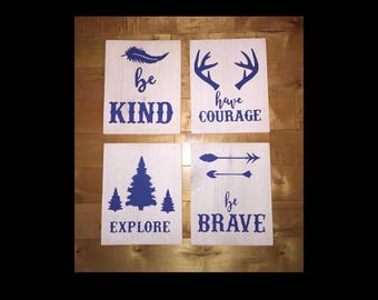 Have courage, explore, be kind, be brave signs