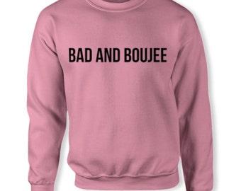 Bad & Boujee Sweatshirt