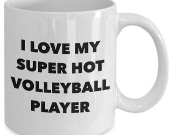 I love my super hot volleyball player - Unique gift mug for him, her, husband, wife, boyfriend, men, women