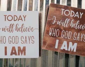 Today I will believe who God says I am, rustic wooden signs, rustic wall decor, inspirational wooden sign, gallery wall