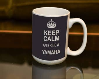 KEEP Calm Ride a Yamaha LARGE 15 OZ Sublimation Printed Mug. Ideal for the Yamaha owning Biker and Coffee or Tea lover