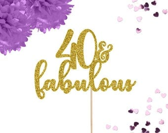 40 and Fabulous Cake Topper, Forty Cake Topper, 40 Cake Topper, 40th Birthday Decor, Age Cake Topper, Milestone Cake Topper, 40th Birthday