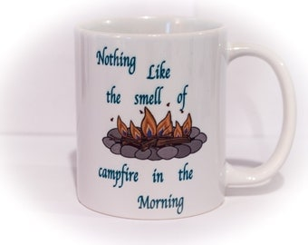 Nothing like the smell of campfire in the morning coffee mug/tea/espresso/machine/bean/camping/camper/