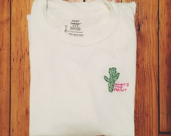 What's The Point Cactus - Hand Embroidered Tee Shirt M