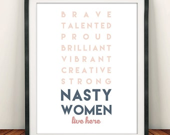 Nasty Women Live Here Print | Wall Art | Print | Home Decor | Printable Poster | Gift For Her | Feminist | Hillary | Roommate