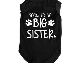 Soon to be big sister announcement vests, new baby, dog/ puppy /small pet vest/ t.shirt, dog apparel.  Custom made dog clothing