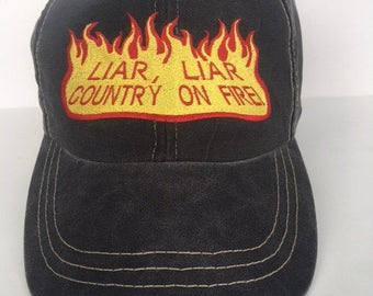 LIAR, LIAR  Country on Fire Anti-Trump embroidered cap