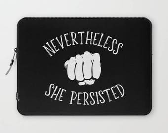 """Nevertheless She Persisted Laptop Sleeve 13"""""""