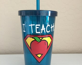 I Teach, What's your superpower? plastic tumbler, teacher tumbler, teacher cup, thank you teacher cup, teacher appreciation