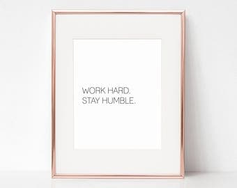 Work Hard Stay Humble, 11x14 Digital Download Prints, Wall Art, Office, Arbor Grace Collections