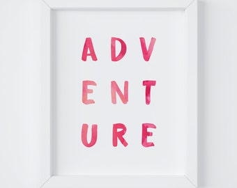 Adventure, Nursery Print, Girls Room Decor, Playroom Decor, Kids Room Decor, Instant Download, 8x10 Digital Print, 5x7 Digital Print