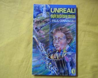 Unreal! Eight Surprising Stories by Paul Jennings