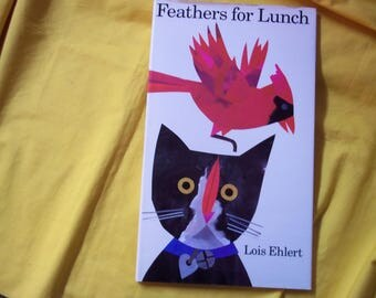 Feathers for Lunch by Lois Ehlert