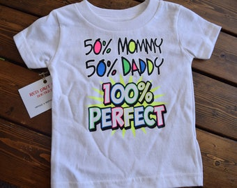 50 percent Mommy 50 percent Daddy 100 percent Perfect Kids' Graphic T-shirt Free Shipping