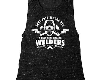 Some Boys Become Men A Few Men Become Welders   Women's Muscle Tank Top