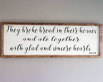 They broke bread in their homes and ate together framed wood sign Acts 2:46 dining room wall decor, Bible verse sign, painted farmhouse,