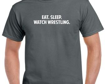 Eat Sleep Watch Wrestling Shirt- Wrestling Shirt- Wrestling Gift