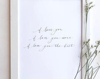 I love you quote calligraphy print