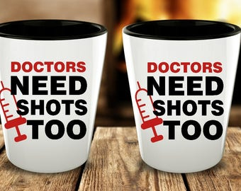 DOCTOR Shot Glasses, Doctors need shots too, Doctors Gifts, Birthday Gift, MEDICAL  Shot Glass, Cancun Shot Glass, Set of 1 or 2 or 4