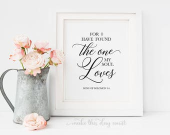 For I Have Found The One My Soul Loves Song Of Solomon 3:4 Bible Verse Art Print, Scripture Printable Digital Art, Make This Day Count
