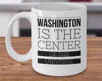 Washington State Gift - Washington State Mug - US State Gifts - Washington Is The Center Of The Universe - Inexpensive Washington Coffee Cup