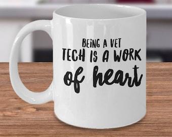 Vet Tech Mug - Gift For Vet Tech - Funny Vet Tech Gift - Vet Tech Coffee Cup  - Being A Vet Tech Is A Work Of Heart