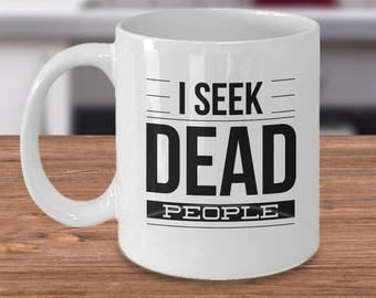 Sixth Sense Coffee Mug - Funny Genealogy Mug - Genealogy Gifts - Family Legacy Gift - I Seek Dead People - Genealogy Coffee Cup