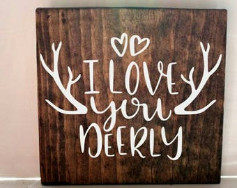 I love you deerly wood sign, deer sign, rustic sign
