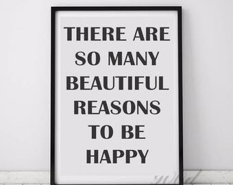 PRINTABLE Art There are So Many Beautiful Reasons to Be Happy ,Typography Art Print Black and White Inspirational Quote Dorm home  Decor