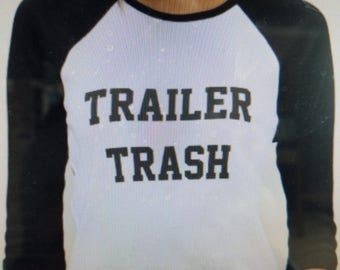 adorable TRAILER TRASH 100% cotton 3/4 sleeve T created exclusively for Trailer Trash !!