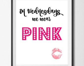 On Wednesdays We Wear Pink, Instant Download Digital Printable