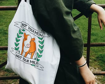 Vegan Tote Bag - Not Your Mom, Not Your Milk