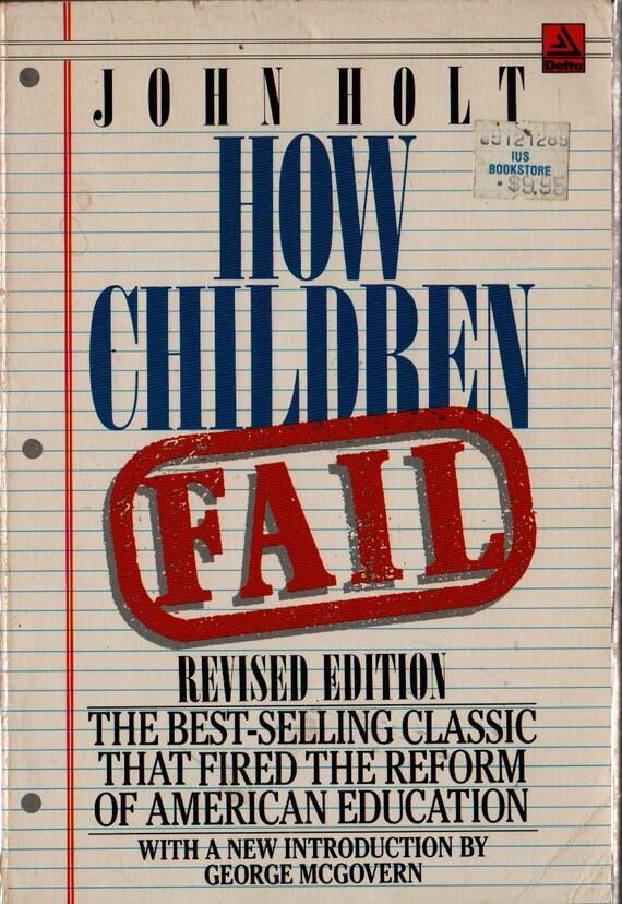 How Children Fail Revised Edition - John Holt - 1982 - Vintage Book
