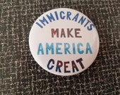 TWO Immigrants Make America Great pins, FREE SHIPPING