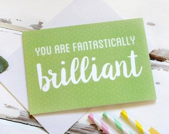 You Are Fantastically Brilliant Card - Mother's Day Card - Father's Day Card - Appreciation Card - Thank You Card