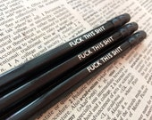 F*ck This Shit Hand Stamped Pencils - Set of 3 Black HB pencils - Mature Theme