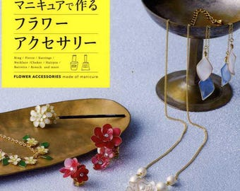 Flower Accessories made of Manicure Nail Polish - Japanese Craft Book