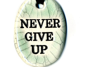 Never Give Up Ceramic Necklace in Crackle