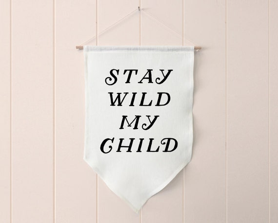 Stay Wild - wall hanging, banner, fabric banner, farmhouse decor, farmhouse wall decor, nursery wall art, quote art, black and white, modern