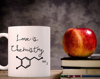 Love is Chemistry Coffee Mug | Ceramic Coffee Mug | 11 oz Mug 15 oz Mug | Funny Coffee Mug | Coffee Mugs with Sayings | Science Coffee Mug