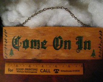 Vintage PINE HANGING Come On In SIGN