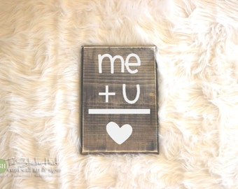 Me Plus You = Love Wood Sign - Me + You = Love Wooden Signs - Valentine Signs - Motivational Signs - Distressed Sign - Home Decor Signs S245
