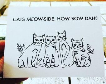 "Blank Greeting Card - Cash Me Ousside - ""Cats Meow-side"" - How Bow Dah? - Funny"