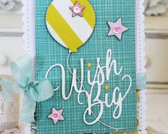 Wish Big...Handmade Card