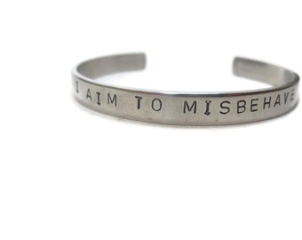 I Aim To Misbehave Customizable Hand Stamped Cuff Bracelet