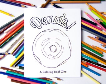 Donuts! A Coloring Book Zine - for Adult and Kid Sized Doughnut Lovers